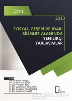 Sosyal, Beşeri ve İdari Bilimler  Alanında Yenilikçi Yaklaşımlar Cilt 1