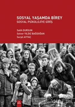 Sosyal Yaşamda Birey - Sosyal Psikolojiye Giriş