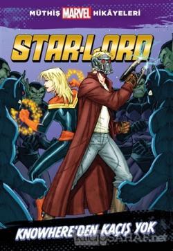Star - Lord Knowhere'dan Kaçış Yok