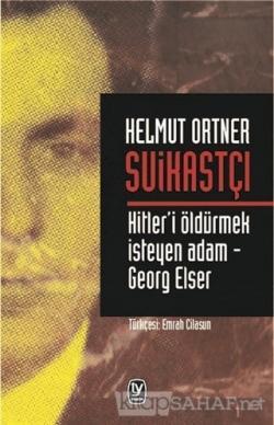 Suikastçı: Hitler'i Öldürmek İsteyen Adam - Georg Elser