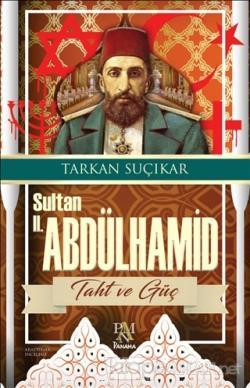 Sultan 2. Abdülhamid - Taht ve Güç