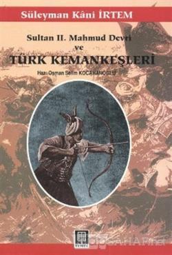 Sultan 2. Mahmud Devri Ve Türk Kemankeşleri