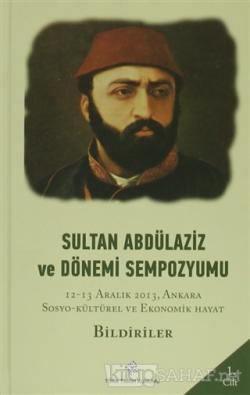 Sultan Abdülaziz ve Dönemi Sempozyumu ( 4 Cilt) (Ciltli)