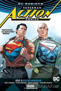 Superman Action Comics Cilt 3: Çelik Adamlar