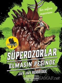 Süperozorlar Elmasın Peşinde - Bir Safari Macerası (Ciltli)