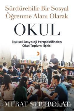 Sürdürülebilir Bir Sosyal Öğrenme Alanı Olarak Okul