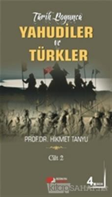 Tarih Boyunca Yahudiler ve Türkler (Cilt 2)