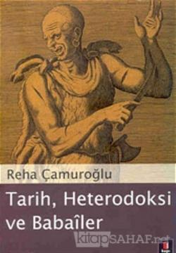 Tarih, Heterodoksi ve Babailer