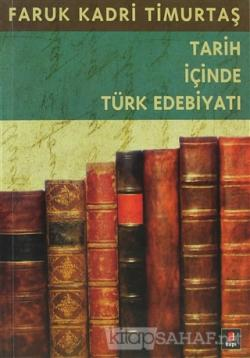 Tarih İçinde Türk Edebiyatı - Faruk Kadri Timurtaş- | Yeni ve İkinci E
