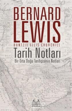 Tarih Notları : Bir Orta Doğu Tarihçisinin Notları