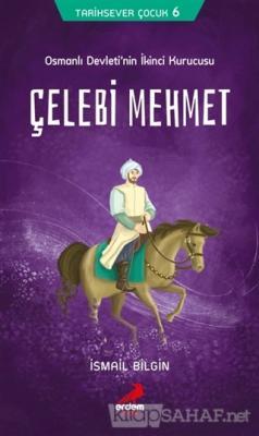 Tarihsever Çocuk Dizisi 6 - Çelebi Mehmet