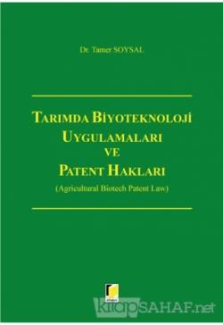 Tarımda Biyoteknoloji Uygulamaları ve Patent Hakları (Ciltli)