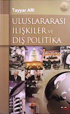ULUSLARARASI İLİŞKİLER VE DIŞ POLİTİKA
