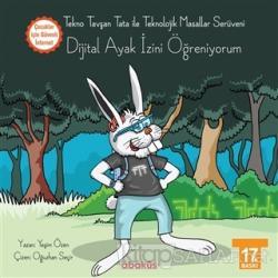 Tekno Tavşan Tata ile Teknolojik Masallar Serüveni - Dijital Ayak İzini Öğreniyorum