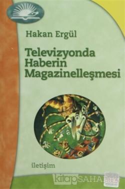 Televizyonda Haberin Magazinelleşmesi
