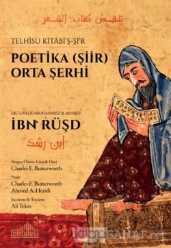 Telhisu Kitabi'ş-Şi'r - Poetika (Şiir) Orta Şerhi