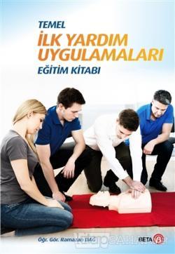 Temel İlk Yardım Uygulamaları Eğitim Kitabı