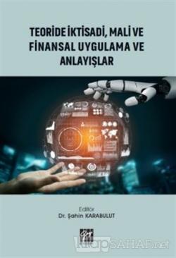 Teoride İktisadi, Mali ve Finansal Uygulama ve Anlayışlar
