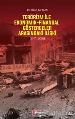 Terörizm ile Ekonomik Finansal Göstergeler Arasındaki İlişki