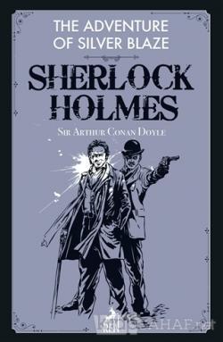 The Adventure of Silver Blaze - Sherlock Holmes - SİR ARTHUR CONAN DOY