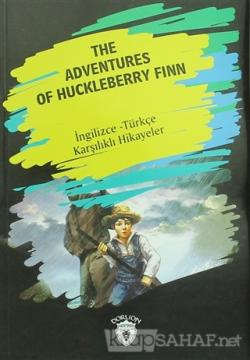 The Adventures Of Huckleberry Finn (İngilizce Türkçe Karşılıklı Hikayeler)