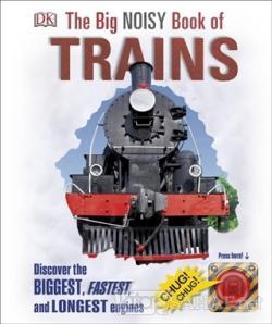 The Big Noisy Book of Trains (Ciltli)