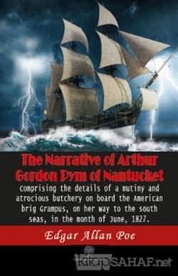 The Narrative Of Arthur Gordon Pym Of Nantucket