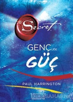 The Secret - Gençliğe Güç (Ciltli) - Paul Harrington | Yeni ve İkinci