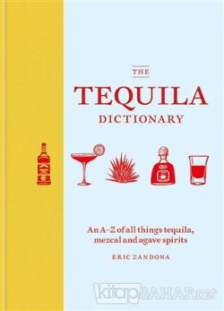The Tequila Dictionary (Ciltli)