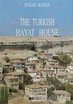 The Turkish Hayat House (Ciltli)