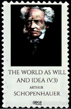 The World As Will And Idea Volume 3