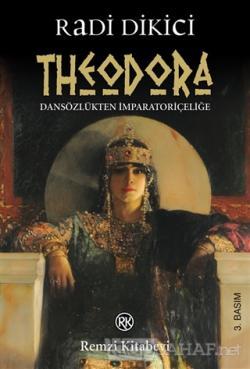 Theodora - Radi Dikici | Yeni ve İkinci El Ucuz Kitabın Adresi