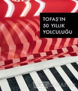 Tofaş'ın 50 Yıllık Yolculuğu (Ciltli)