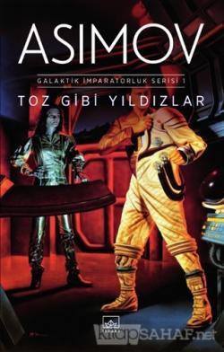 Toz Gibi Yıldızlar - Galaktik İmparatorluk Serisi 1 - Isaac Asimov | Y