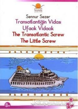Transatlantiğin Vidası  Ufacık Vidacık  - The Transantlantic Screw  The Little Screw