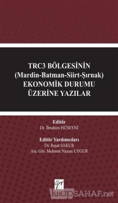 TRC3 Bölgesinin (Mardin-Batman-Siirt-Şırnak) Ekonomik Durumu Üzerine Yazılar