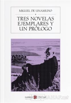 Tres Novelas Ejemplares y un Prologo - Miguel De Unamuno | Yeni ve İki