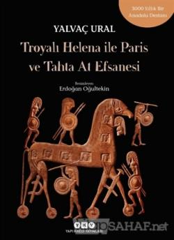 Troyalı Helena ile Paris ve Tahta At Efsanesi