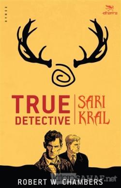 True Detective - Sarı Kral