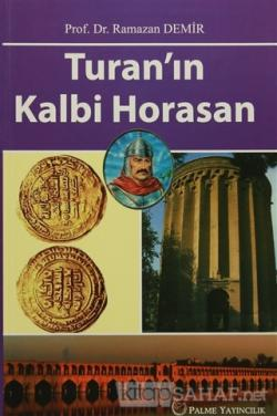Turan'ın Kalbi Horasan