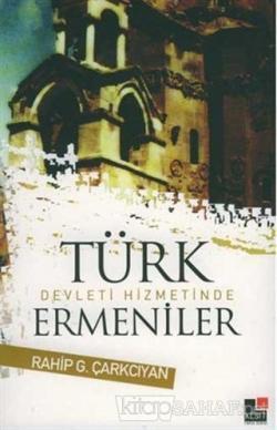 Türk Devleti Hizmetinde Ermeniler