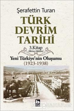 Türk Devrim Tarihi 3. Kitap (Birinci Bölüm)