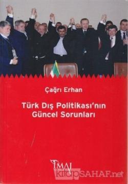 Türk Dış Politikası'nın Güncel Sorunları - Çağrı Erhan | Yeni ve İkinc