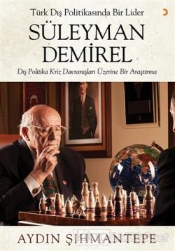 Türk Dış Politikasında Bir Lider Süleyman Demirel