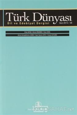 Türk Dünyası Dil ve Edebiyat Dergisi Sayı: 38 Güz 2014