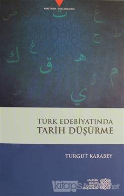 Türk Edebiyatında Tarih Düşürme
