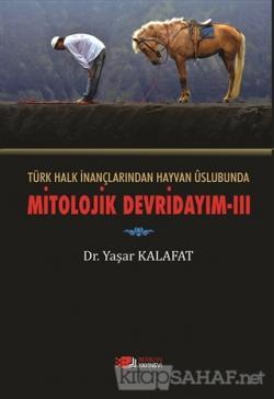Türk Halk İnançlarından Hayvan Üslubunda Mitolojik Devridayım - 3