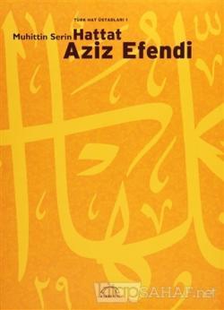 Türk Hat Üstadları 1: Hattat Aziz Efendi (Ciltli)