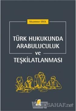 Türk Hukukunda Arabuluculuk ve Teşkilatlanması - Muammer Erol | Yeni v