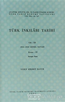 Türk İnkılabı Tarihi Cilt: 3 Kısım: 4 Savaşın Sonu